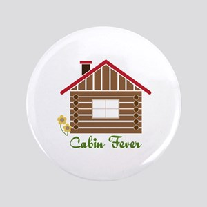 "Cabin Fever 3.5"" Button"