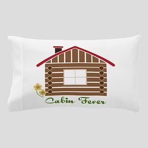 Cabin Fever Pillow Case