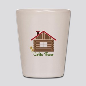 Cabin Fever Shot Glass