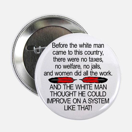 Before The White Man Came Button