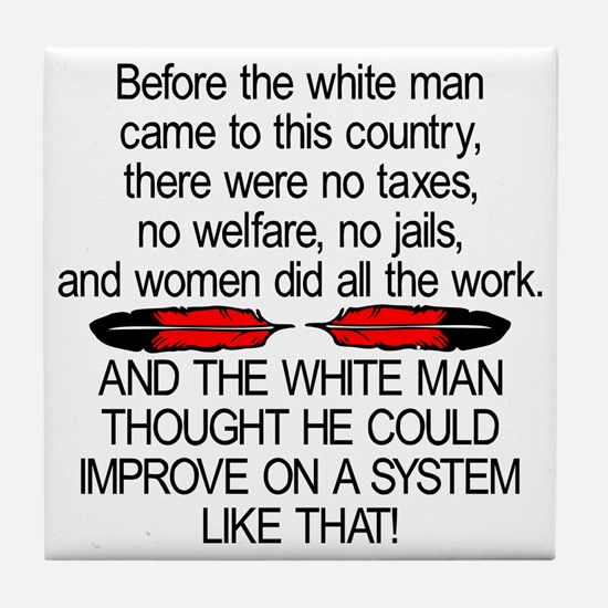Before The White Man Came Tile Coaster