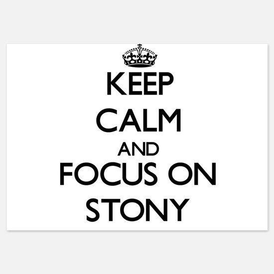 Keep Calm and focus on Stony Invitations