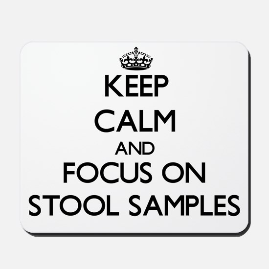 Keep Calm and focus on Stool Samples Mousepad
