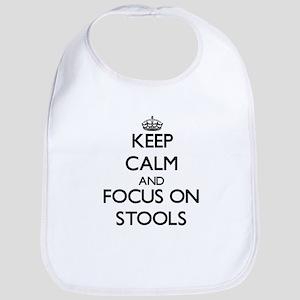 Keep Calm and focus on Stools Bib