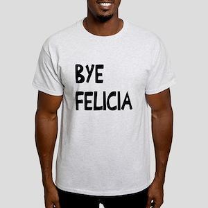Bye Felicia Light T-Shirt