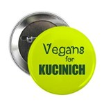 Vegans for Kucinich Button