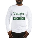 Vegans for Kucinich Long Sleeve T-Shirt