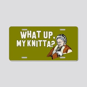 What up, my knitta? Aluminum License Plate