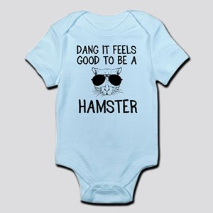 Dang it feels good to be a hamster Body Suit