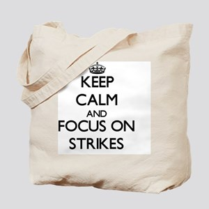 Keep Calm and focus on Strikes Tote Bag