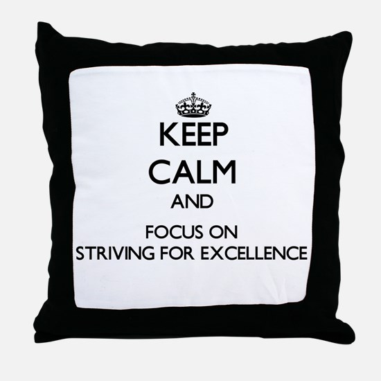 Keep Calm and focus on Striving For E Throw Pillow