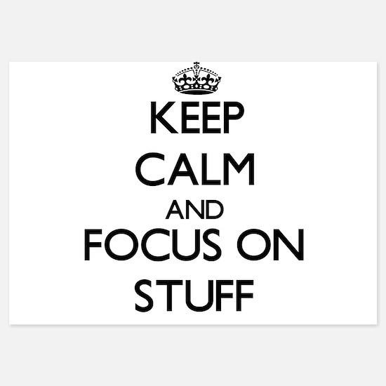 Keep Calm and focus on Stuff Invitations