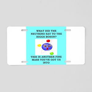 physics joke Aluminum License Plate