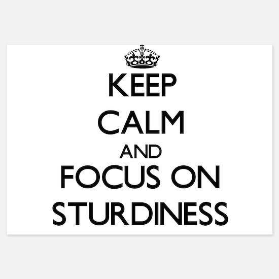 Keep Calm and focus on Sturdiness Invitations