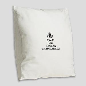 Keep Calm and focus on Sublimi Burlap Throw Pillow