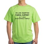 Questionable Moral Support Green T-Shirt