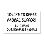 Questionable Moral Support Car Magnet 20 x 12