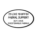 Questionable Moral Support Oval Car Magnet
