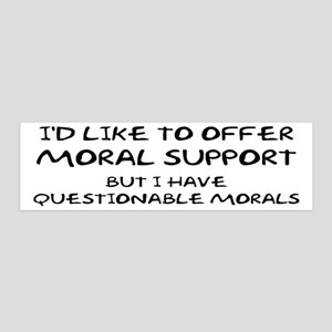 Questionable Moral Support 36x11 Wall Decal