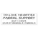 Questionable Moral Support Sticker (Bumper 10 pk)