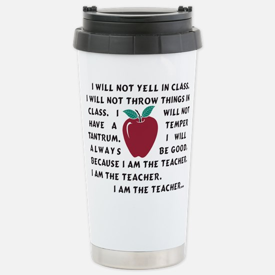 I am the Teacher! Stainless Steel Travel Mug