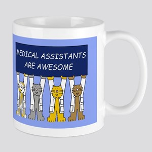 Medical Assistants are awesome. Mugs