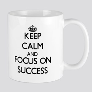Keep Calm and focus on Success Mugs