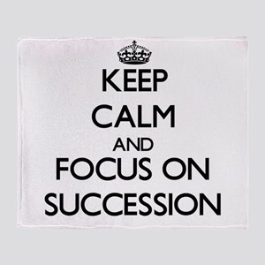 Keep Calm and focus on Succession Throw Blanket