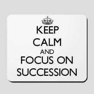 Keep Calm and focus on Succession Mousepad
