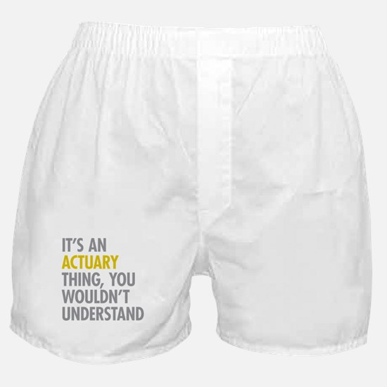 Its An Actuary Thing Boxer Shorts