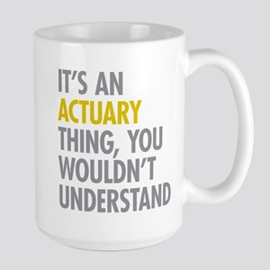 Its An Actuary Thing Large Mug