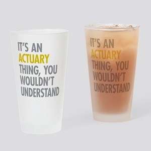 Its An Actuary Thing Drinking Glass