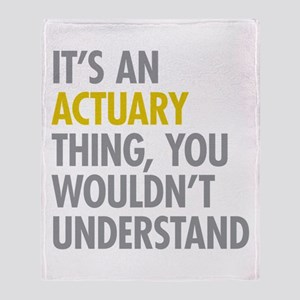 Its An Actuary Thing Throw Blanket