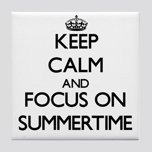 Keep Calm and focus on Summertime Tile Coaster