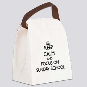 Keep Calm and focus on Sunday Sch Canvas Lunch Bag