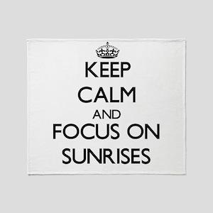 Keep Calm and focus on Sunrises Throw Blanket