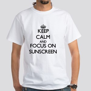 Keep Calm and focus on Sunscreen T-Shirt