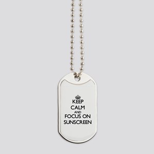 Keep Calm and focus on Sunscreen Dog Tags