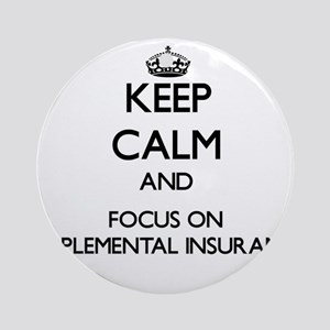 Keep Calm and focus on Supplement Ornament (Round)