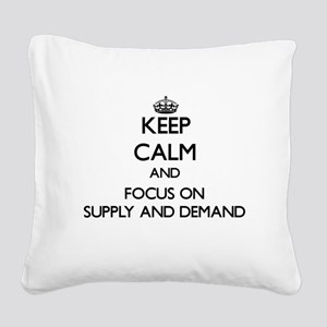 Keep Calm and focus on Supply Square Canvas Pillow
