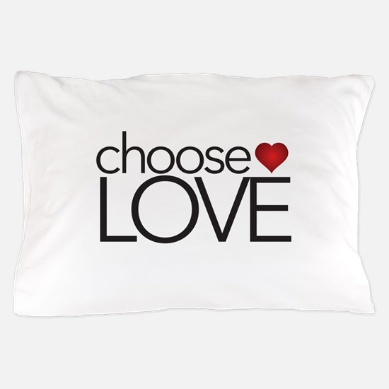 Choose Love - Pillow Case