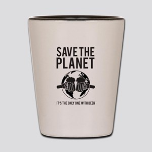 Save The Planet It's The Only One With Beer Shot G