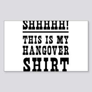 SHHHHH! This is my hangover shirt Sticker