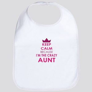 Keep Calm because Im the CRAZY Aunt Bib