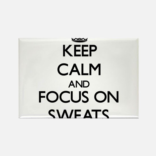 Keep Calm and focus on Sweats Magnets