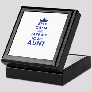 Keep Calm and Take me to My Aunt Keepsake Box