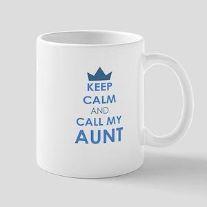 Keep Calm and Call My Aunt Mugs