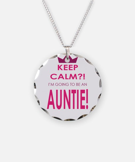 Keep Calm Im going to be an auntie Necklace