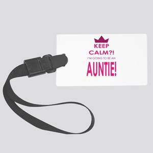 Keep Calm Im going to be an auntie Luggage Tag