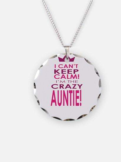 I cant keep calm calm crazy aunt Necklace